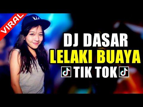 DJ VIRAL DASAR LELAKI BUAYA ♬ LAGU TIK TOK TERBARU REMIX DJ PALING ENAK 2K19