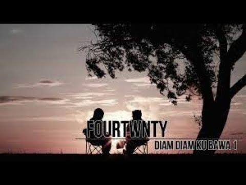 Fourtwnty  -  Diam Diam Kubawa 1 Lirik