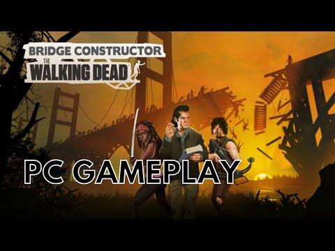 Bridge Constructor: The Walking Dead | PC Gameplay |