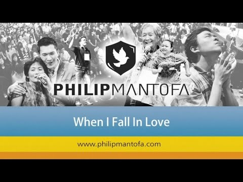 Kotbah Philip Mantofa : When I Fall In Love