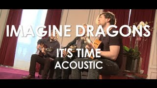 Repeat youtube video Imagine Dragons - It's Time - Acoustic [ Live in Paris ]