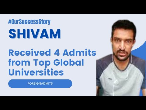 Hear How Shivam Received 4 Admits from Top Global Universities
