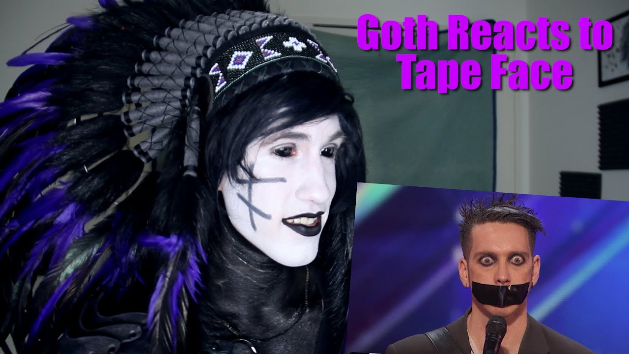 Goth Reacts To Tape Face Americas Got Talent Youtube