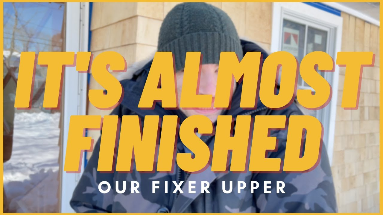 OUR FIXER UPPER IS ALMOST FINISHED | Taylor and Jeff