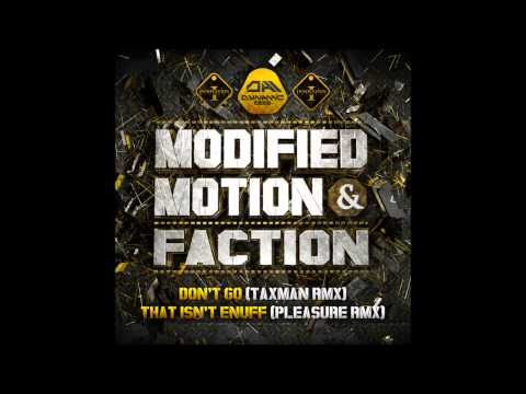 Modified Motion and Faction - That Isn't Enuff (Pleasure Remix)