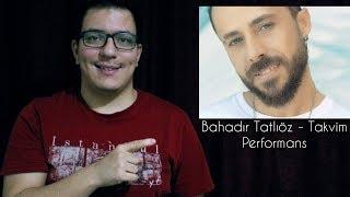 Bahadır Tatlıöz - Takvim   Performans