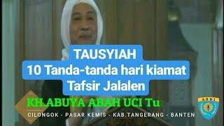 Kh Abuya Abah Uci Turtusi#tausyiah#10 Tanda2 Hari Kiamat  Tafsir Jalalen Abdi