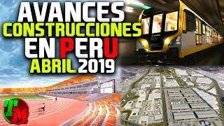 Construcciones en Perú | Avances Abril 2019