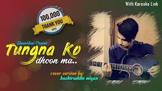 Tungna Ko Dhun Ma - Remake/Cover By Bashiruddin with Karaoke Link | Old Nepali Songs Cover