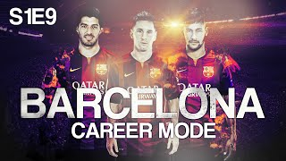 FIFA 15: Barcelona Career Mode - CHANGES NEEDED! - S1E9