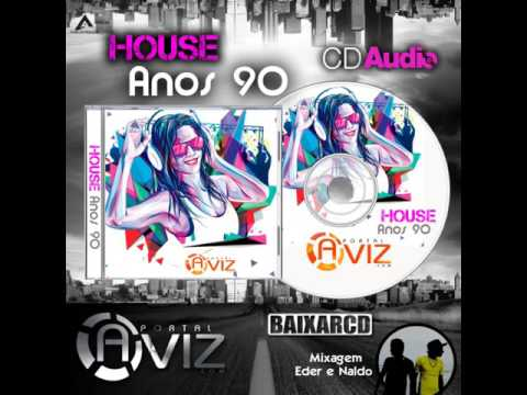 CD Portal Aviz - House Anos 90 - Djs Naldo e Eder - www.portalaviz.com