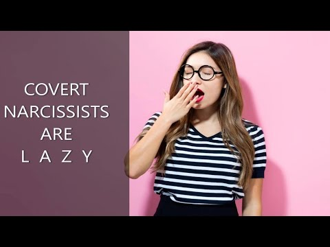 Covert Narcissists Are **L A Z Y**