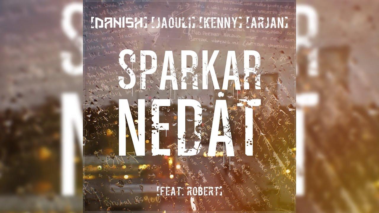 Download Danish, Jaouli, Kenny & Arjan feat. Robert - Sparkar nedåt | Officiell