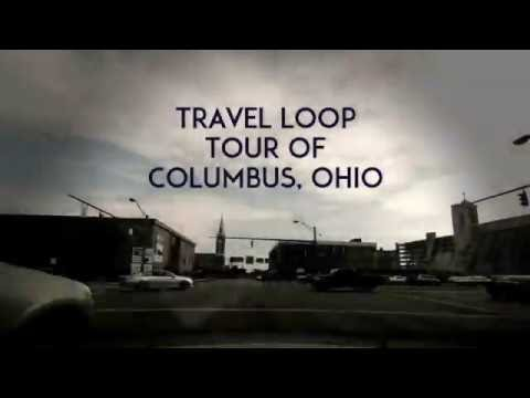 Travel Loop Tour of Columbus, Ohio