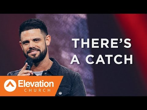 There's A Catch | Pastor Steven Furtick