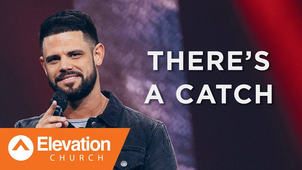 There's A Catch | Waymaker | Pastor Steven Furtick