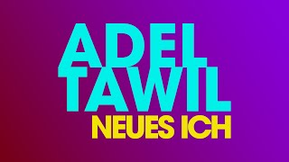 "Adel Tawil ""Neues Ich"" (Lyric Video)"