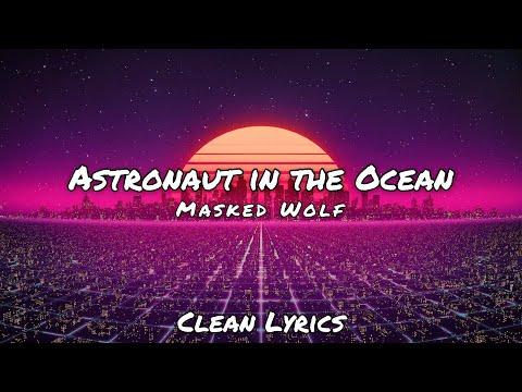 Masked Wolf – Astronaut in the Ocean – (Clean Lyrics)