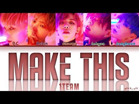 "1TEAM (원팀) - ""MAKE THIS"" Lyrics 「Color Coded Han Rom Eng 가사」"