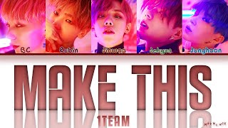 "1TEAM (원팀) - ""MAKE THIS"" Lyrics 「Color Coded Han