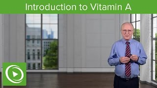 Vitamin A: Introduction – Biochemistry | Lecturio
