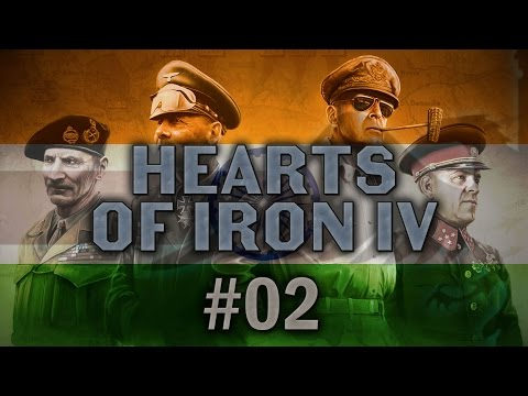 Hearts of Iron IV #02 BACK ON THE STREETS OF IRAN Independent India - Let's Play