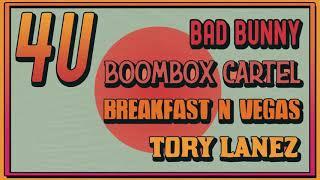 Boombox Cartel &amp Breakfast N Vegas - 4U (Feat. Tory Lanez &amp Bad Bunny)
