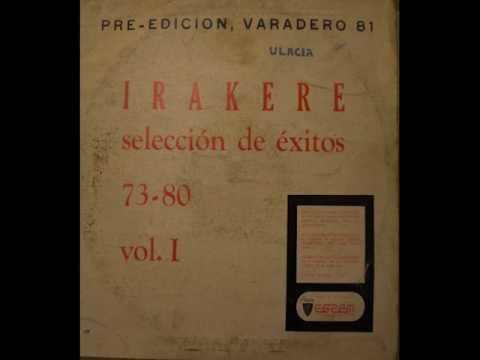 IRAKERE Selección de Éxitos 73-80 Vol. 1 (full album)