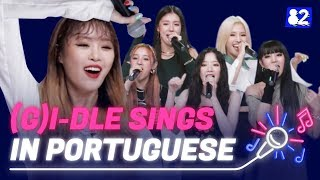 "(G)I-DLE sings ""Uh-Oh"" in Portuguese 