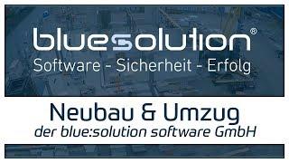 Neubau + Umzug 2017 | blue:solution software GmbH