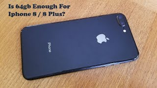 Is 64gb Enough For Iphone 8 / Iphone 8 Plus? - Fliptroniks