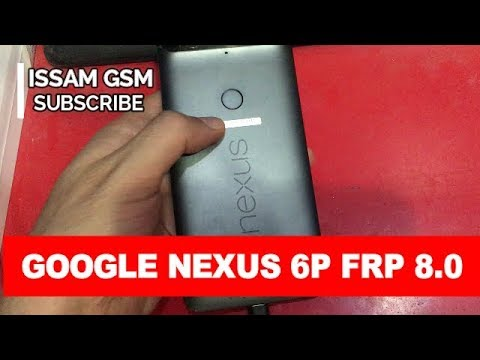 Google Nexus 6P (Huawei) How bypass frp Android Oreo 8.0