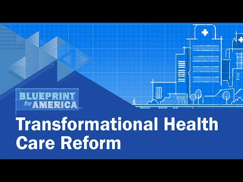 Transformational Health Care Reform: Blueprint for America