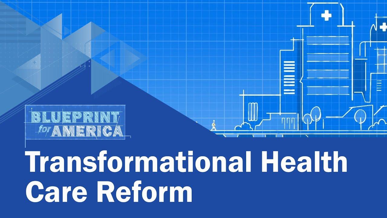 Transformational health care reform blueprint for america youtube transformational health care reform blueprint for america malvernweather Gallery