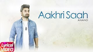 Latest Punjabi Song 2017 | Aakhri Saah | Anand | Lyrical Video | Speed Records