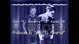 La Necesito - Tony El Monarka Ft. Randy FN(Latín Romántico 2014)