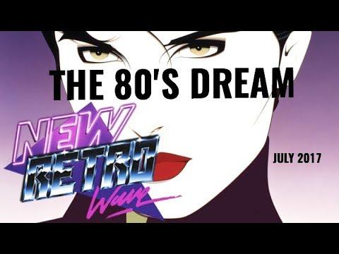 """The 80's Dream"" | Best of NewRetroWave | July 2017 | Retrowave/ 80's Revival Mixtape"