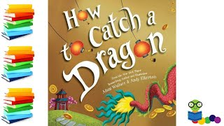 How to Catch A Drągon - Chinese New Year Kids Books Read Aloud