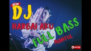 Download lagu DJ ARMADA HARGAI AKU REMIX SELOW FULL BASS 2019