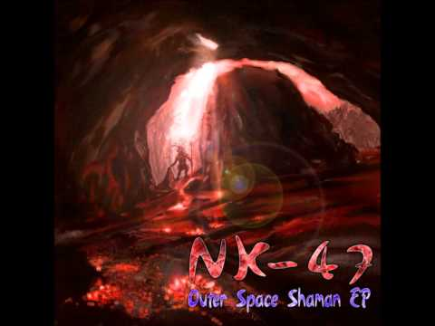 NK-47 - Outer Space Shaman [Full EP]