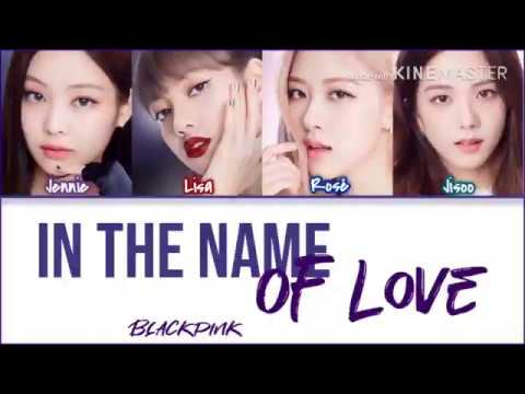 How Would BLACKPINK Sing // 'In The Name Of Love' By Bebe Rexha Lyrics (Color Coded Lyrics)