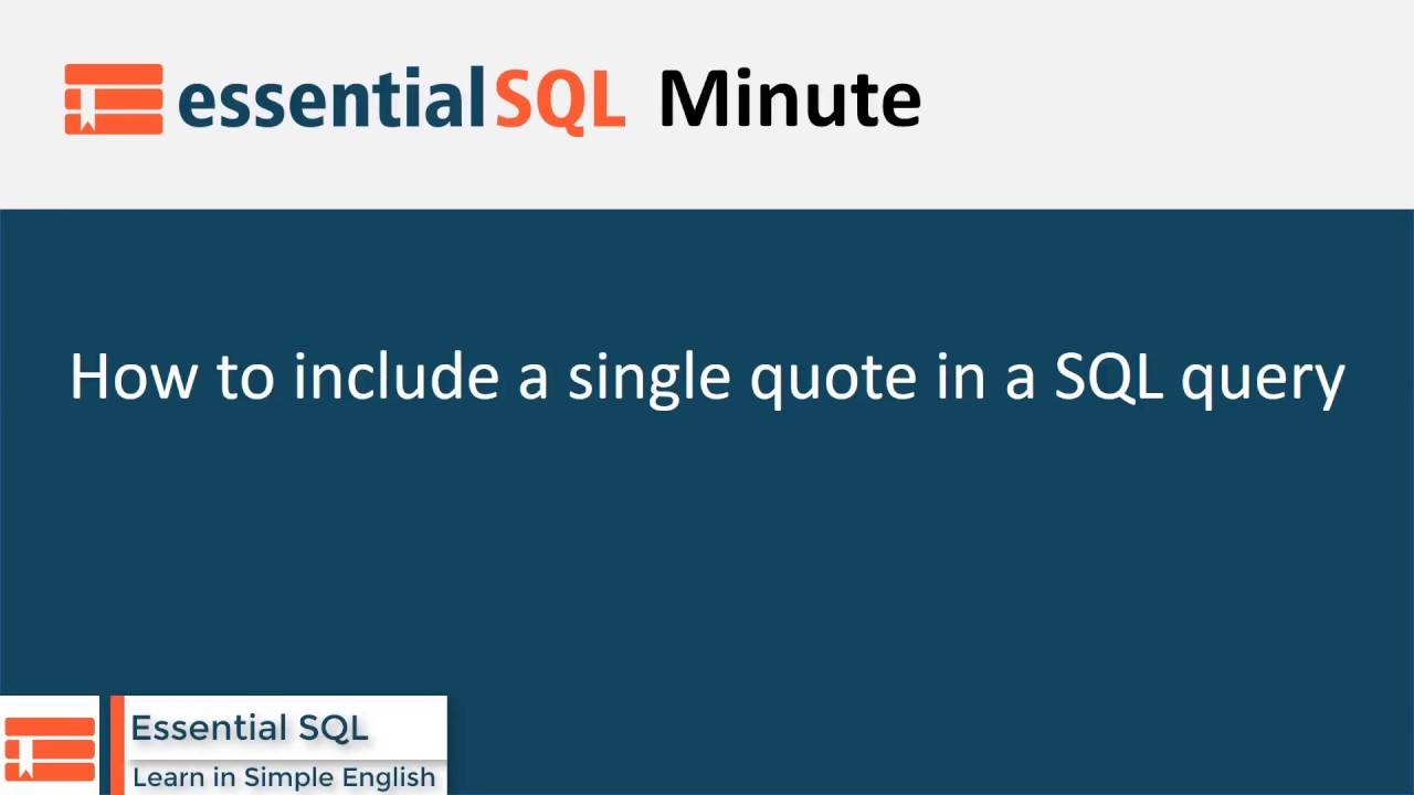 How to include a single quote in a SQL query - Essential SQL
