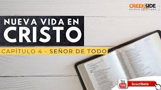 Capitulo 4   (Señor de todo)   LIBRO  Nueva Vida en Cristo 1
