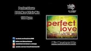 Perfect Love ( Jomar Affair Mix 100 Bpm )