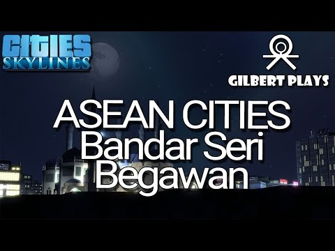 Cities Skylines: Asean Cities - Bandar Seri Begawan City