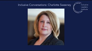 ILI Inclusive Conversations Episode 4: Charlotte Sweeney, OBE
