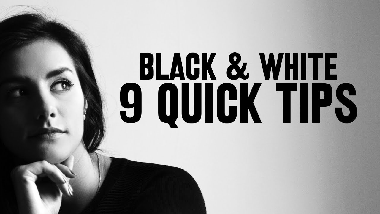 9 quick tips for better black white photos