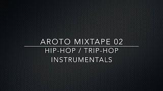 ♪ Hip-Hop / Trip-Hop Instrumentals - Mixtape 02 - Aroto ♪