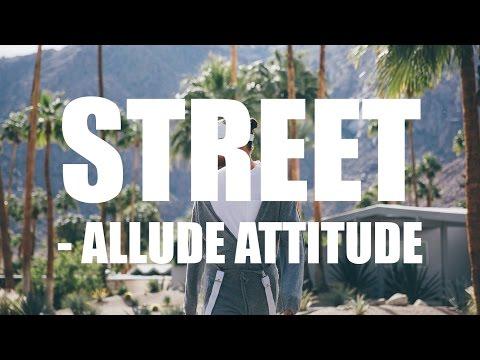STREET -  ALLUDE ATTITUDE