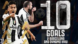 Top 10 Juventus Goals v Barcelona Dynamo Kyiv Baggio Dybala Chiellini Del Piero Juventus